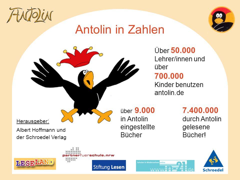 7.400.000 durch Antolin gelesene Bücher! über 9.000 in Antolin eingestellte Bücher Über 50.000 Lehrer/innen und über 700.000 Kinder benutzen antolin.d