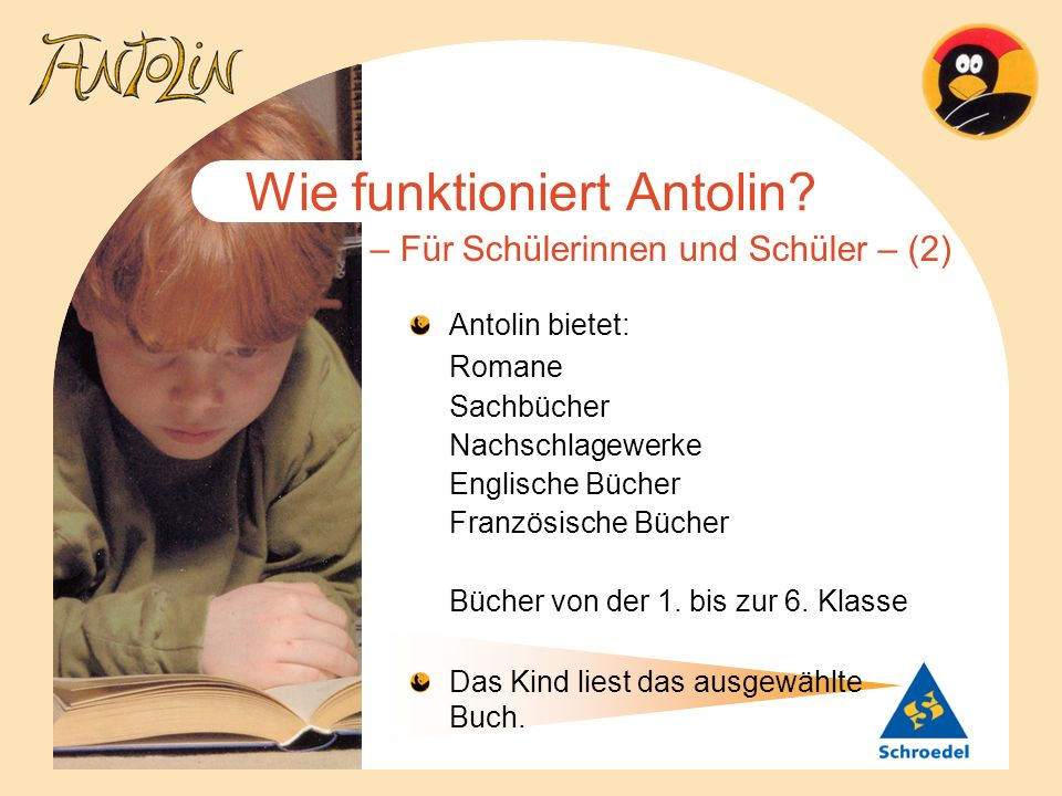 Wie funktioniert Antolin? – Für Schülerinnen und Schüler – (2) Antolin bietet: Romane Sachbücher Nachschlagewerke Englische Bücher Französische Bücher