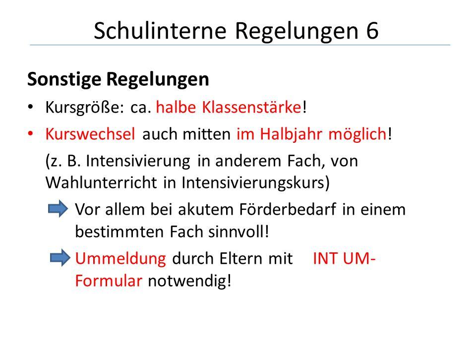 Sonstige Regelungen Kursgröße: ca. halbe Klassenstärke.