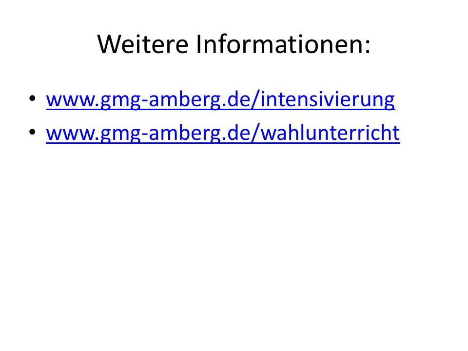 Weitere Informationen: www.gmg-amberg.de/intensivierung www.gmg-amberg.de/wahlunterricht