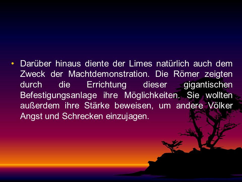 Der Limes stellte auch keine völlig abgeschirmte Grenze dar. Vielmehr gab es kontrollierte Übergänge, die dem Handel mit den germanischen Völkern dien
