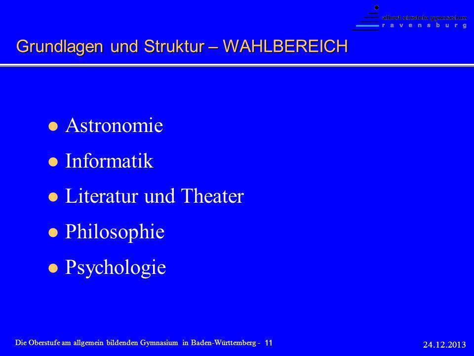 Astronomie Informatik Literatur und Theater Philosophie Psychologie 24.12.2013 Die Oberstufe am allgemein bildenden Gymnasium in Baden-Württemberg - 1