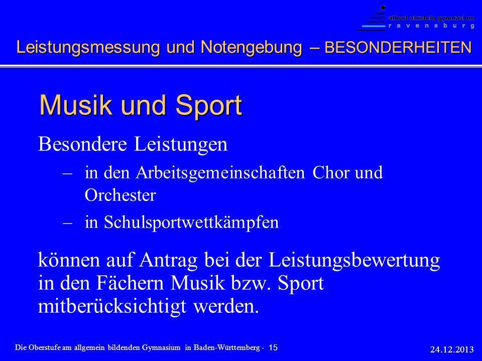 Besondere Leistungen –in den Arbeitsgemeinschaften Chor und Orchester –in Schulsportwettkämpfen können auf Antrag bei der Leistungsbewertung in den Fä