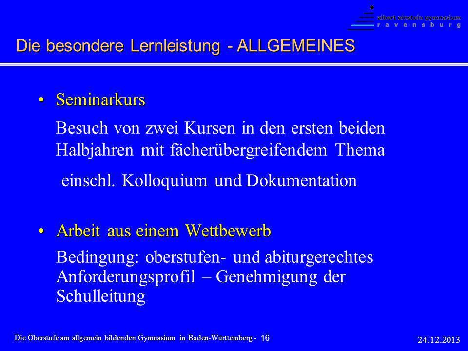 SeminarkursSeminarkurs Besuch von zwei Kursen in den ersten beiden Halbjahren mit fächerübergreifendem Thema einschl. Kolloquium und Dokumentation Arb