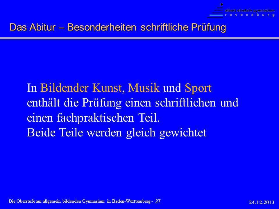 In Bildender Kunst, Musik und Sport enthält die Prüfung einen schriftlichen und einen fachpraktischen Teil. Beide Teile werden gleich gewichtet 24.12.