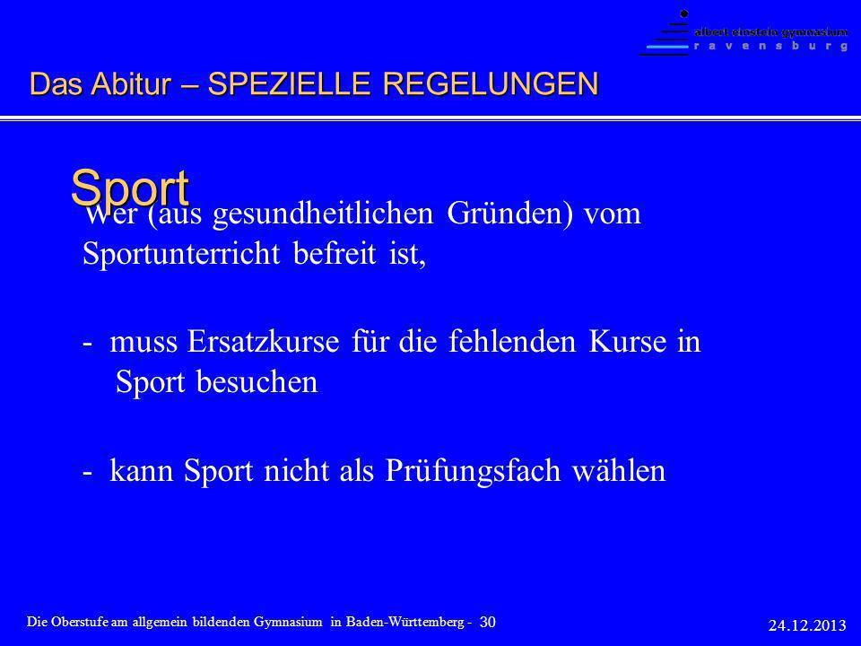 Wer (aus gesundheitlichen Gründen) vom Sportunterricht befreit ist, - muss Ersatzkurse für die fehlenden Kurse in Sport besuchen - kann Sport nicht al