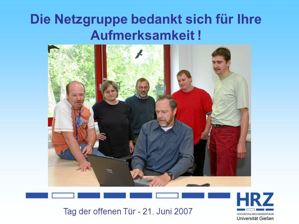 Tag der offenen Tür - 21. Juni 2007 Die Netzgruppe bedankt sich für Ihre Aufmerksamkeit !