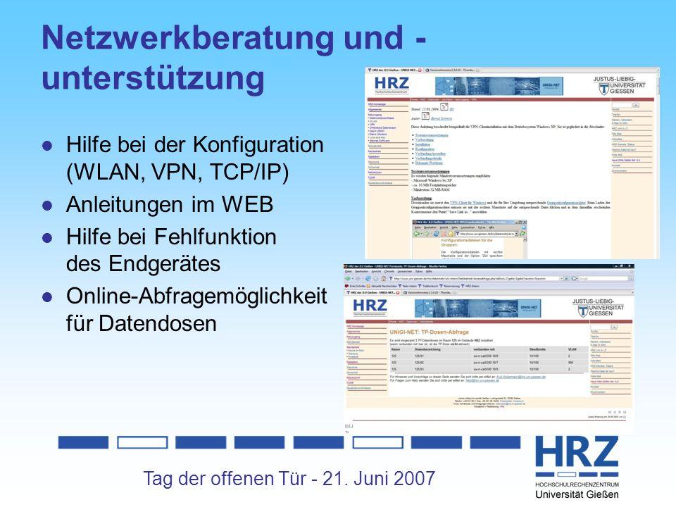 Tag der offenen Tür - 21. Juni 2007 Netzwerkberatung und - unterstützung Hilfe bei der Konfiguration (WLAN, VPN, TCP/IP) Anleitungen im WEB Hilfe bei