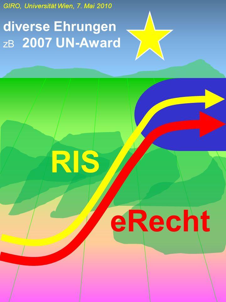 GIRO, Universität Wien, 7. Mai 2010 RIS eRecht diverse Ehrungen zB 2007 UN-Award