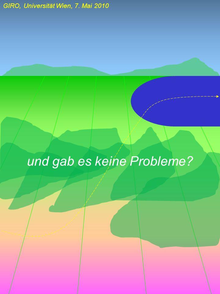 GIRO, Universität Wien, 7. Mai 2010 und gab es keine Probleme?