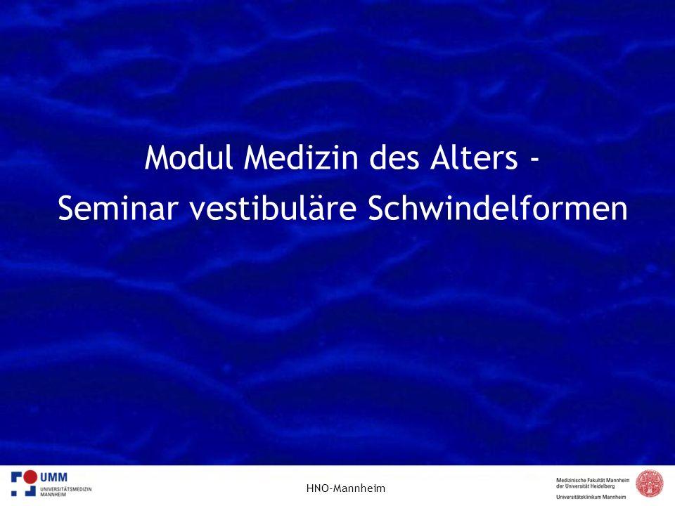 HNO-Mannheim Modul Medizin des Alters - Seminar vestibuläre Schwindelformen