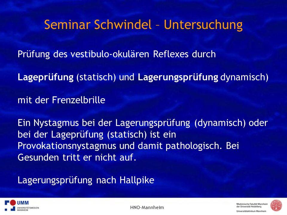 HNO-Mannheim Seminar Schwindel – Untersuchung Prüfung des vestibulo-okulären Reflexes durch Lageprüfung (statisch) und Lagerungsprüfung dynamisch) mit