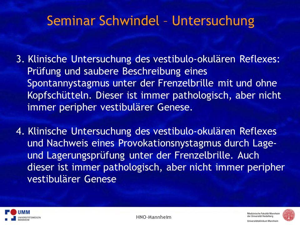 HNO-Mannheim Seminar Schwindel – Untersuchung 3. Klinische Untersuchung des vestibulo-okulären Reflexes: Prüfung und saubere Beschreibung eines Sponta