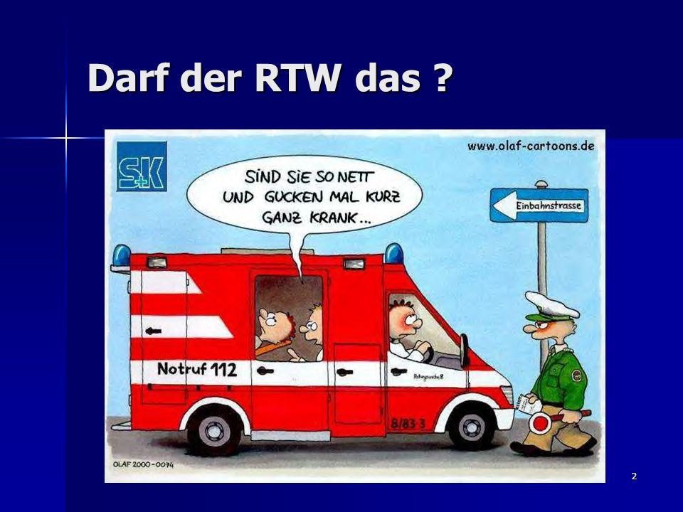 2 Darf der RTW das ?