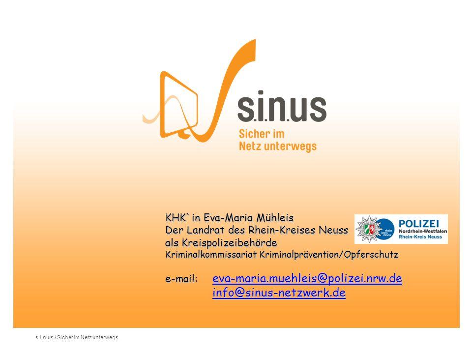 s.i.n.us / Sicher im Netz unterwegs www.klicksafe.de www.sinus-netzwerk.de www.internet-beschwerdestelle.de www.ajs.nrw.de www.bmfsfj.de Weitere Infos unter....