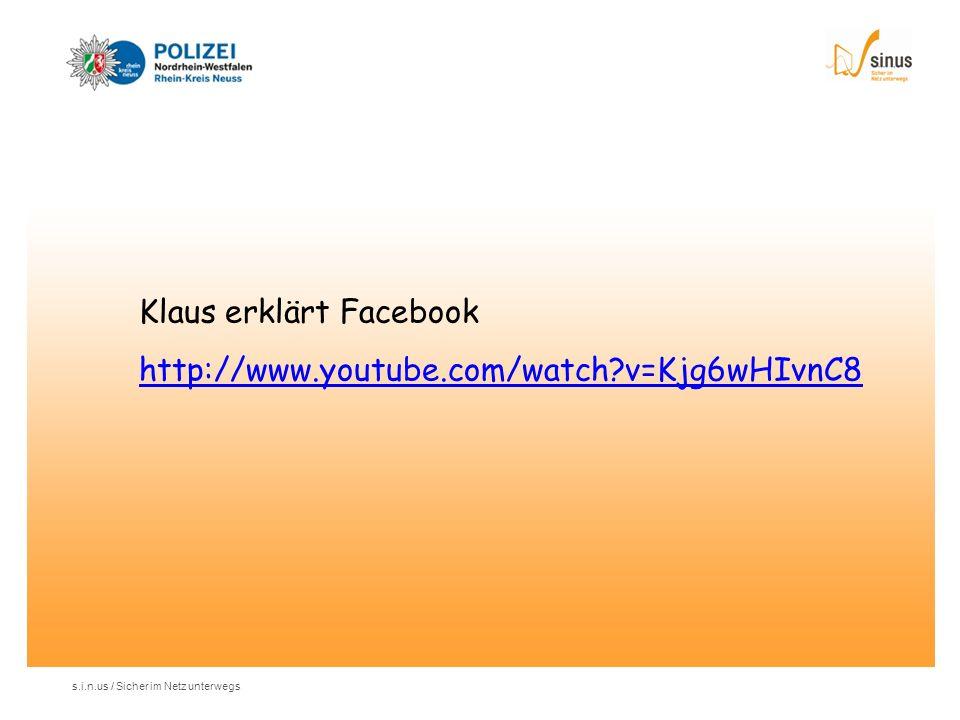 s.i.n.us / Sicher im Netz unterwegs Klaus erklärt Facebook http://www.youtube.com/watch?v=Kjg6wHIvnC8