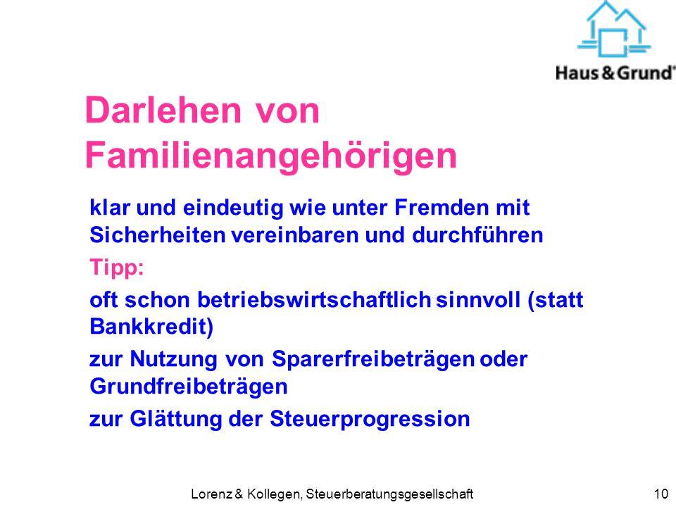 Lorenz & Kollegen, Steuerberatungsgesellschaft10 Darlehen von Familienangehörigen klar und eindeutig wie unter Fremden mit Sicherheiten vereinbaren un