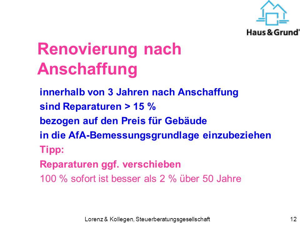 Lorenz & Kollegen, Steuerberatungsgesellschaft12 Renovierung nach Anschaffung innerhalb von 3 Jahren nach Anschaffung sind Reparaturen > 15 % bezogen