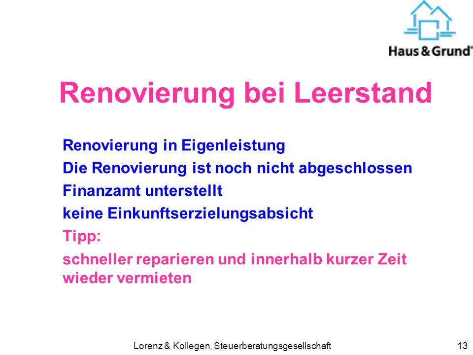 Lorenz & Kollegen, Steuerberatungsgesellschaft13 Renovierung bei Leerstand Renovierung in Eigenleistung Die Renovierung ist noch nicht abgeschlossen F