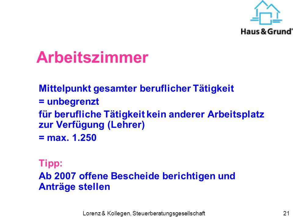 Lorenz & Kollegen, Steuerberatungsgesellschaft21 Arbeitszimmer Mittelpunkt gesamter beruflicher Tätigkeit = unbegrenzt für berufliche Tätigkeit kein a