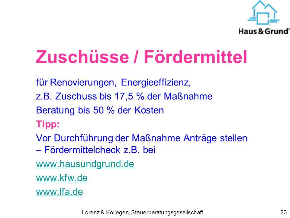 Lorenz & Kollegen, Steuerberatungsgesellschaft23 Zuschüsse / Fördermittel für Renovierungen, Energieeffizienz, z.B. Zuschuss bis 17,5 % der Maßnahme B