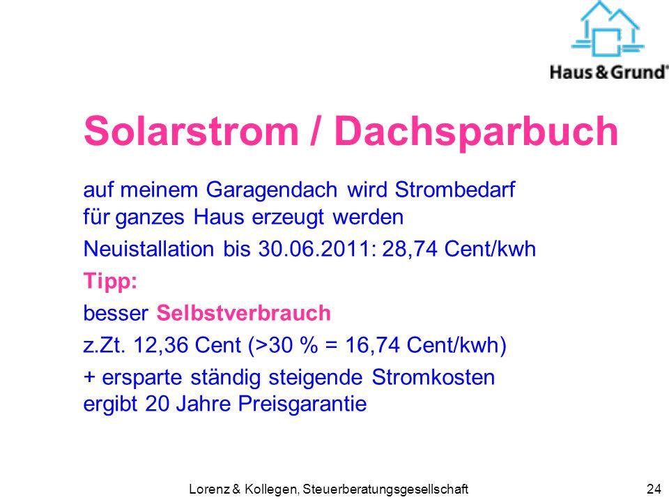 Lorenz & Kollegen, Steuerberatungsgesellschaft24 Solarstrom / Dachsparbuch auf meinem Garagendach wird Strombedarf für ganzes Haus erzeugt werden Neui