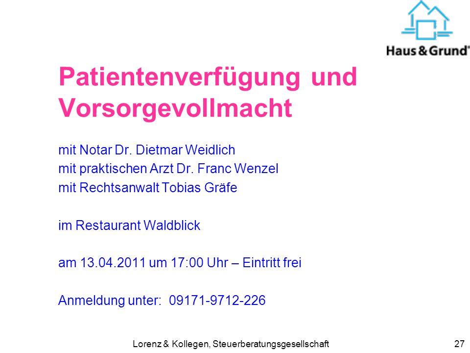 Lorenz & Kollegen, Steuerberatungsgesellschaft27 Patientenverfügung und Vorsorgevollmacht mit Notar Dr. Dietmar Weidlich mit praktischen Arzt Dr. Fran