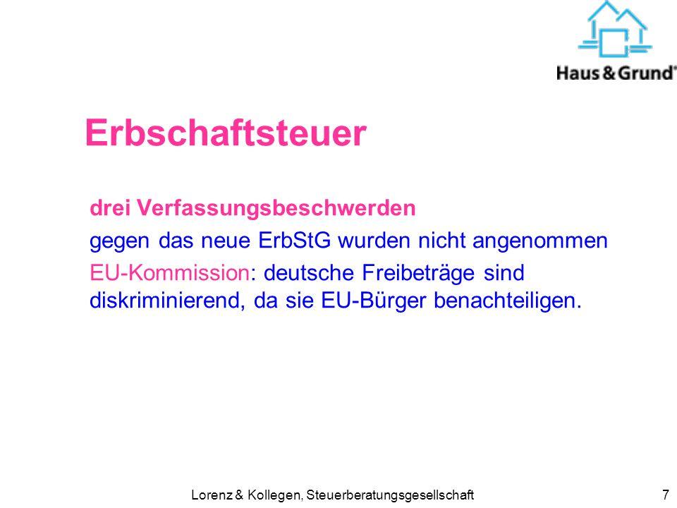 Lorenz & Kollegen, Steuerberatungsgesellschaft7 Erbschaftsteuer drei Verfassungsbeschwerden gegen das neue ErbStG wurden nicht angenommen EU-Kommissio