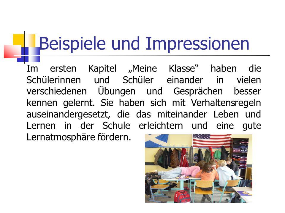 Beispiele und Impressionen Im ersten Kapitel Meine Klasse haben die Schülerinnen und Schüler einander in vielen verschiedenen Übungen und Gesprächen besser kennen gelernt.