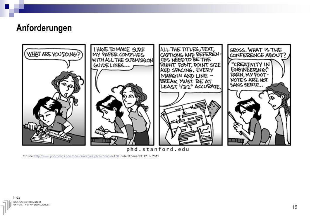 Anforderungen 16 Online: http://www.phdcomics.com/comics/archive.php?comicid=178.