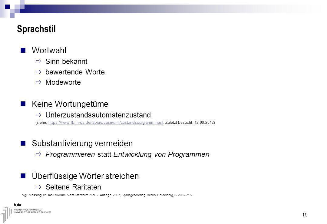 Sprachstil Wortwahl Sinn bekannt bewertende Worte Modeworte Keine Wortungetüme Unterzustandsautomatenzustand (siehe: https://www.fbi.h-da.de/labore/case/uml/zustandsdiagramm.html.
