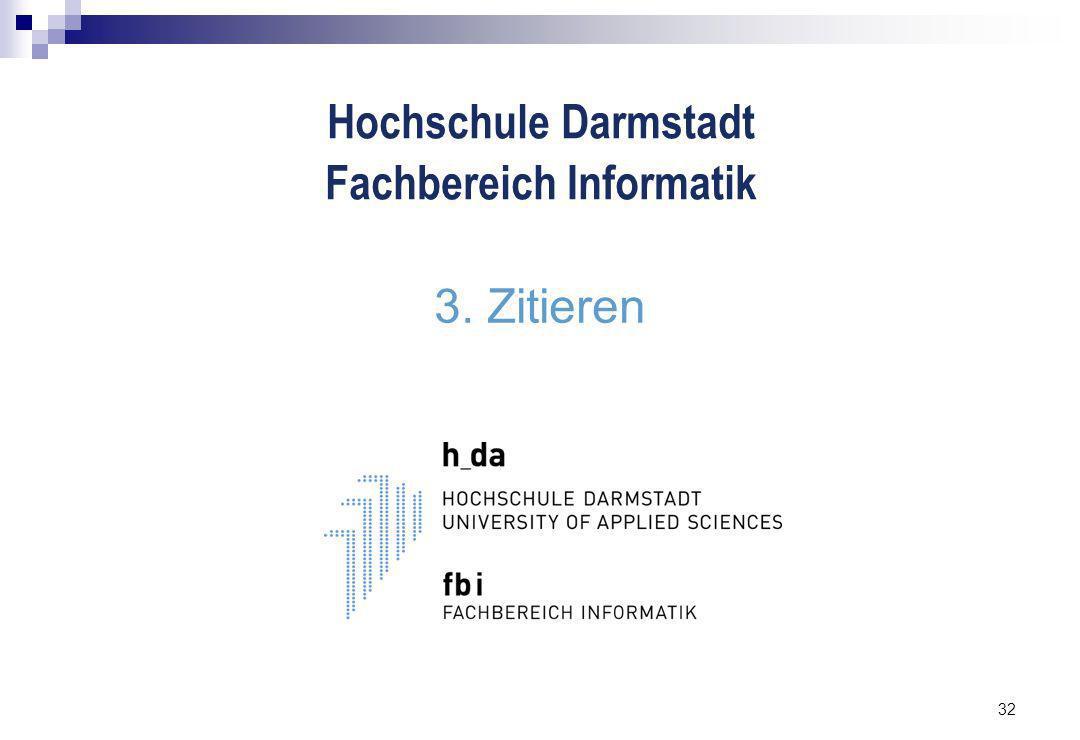 32 3. Zitieren Hochschule Darmstadt Fachbereich Informatik