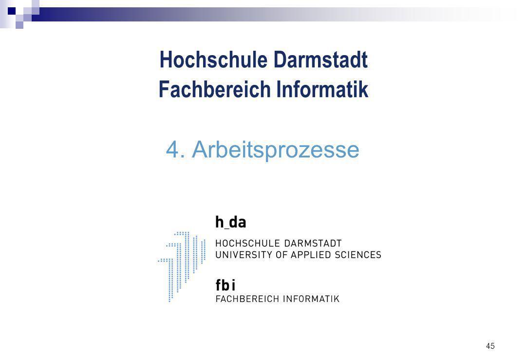 45 4. Arbeitsprozesse Hochschule Darmstadt Fachbereich Informatik