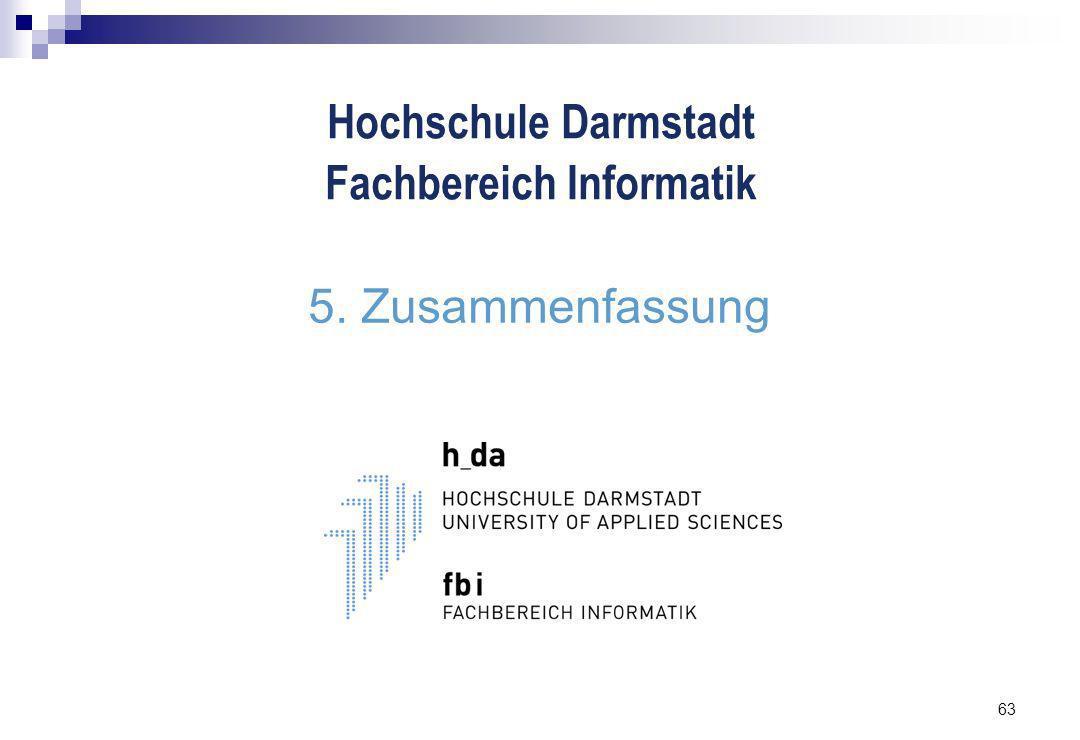 63 5. Zusammenfassung Hochschule Darmstadt Fachbereich Informatik