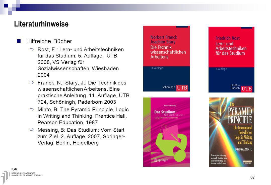 67 Literaturhinweise Hilfreiche Bücher Rost, F.: Lern- und Arbeitstechniken für das Studium.