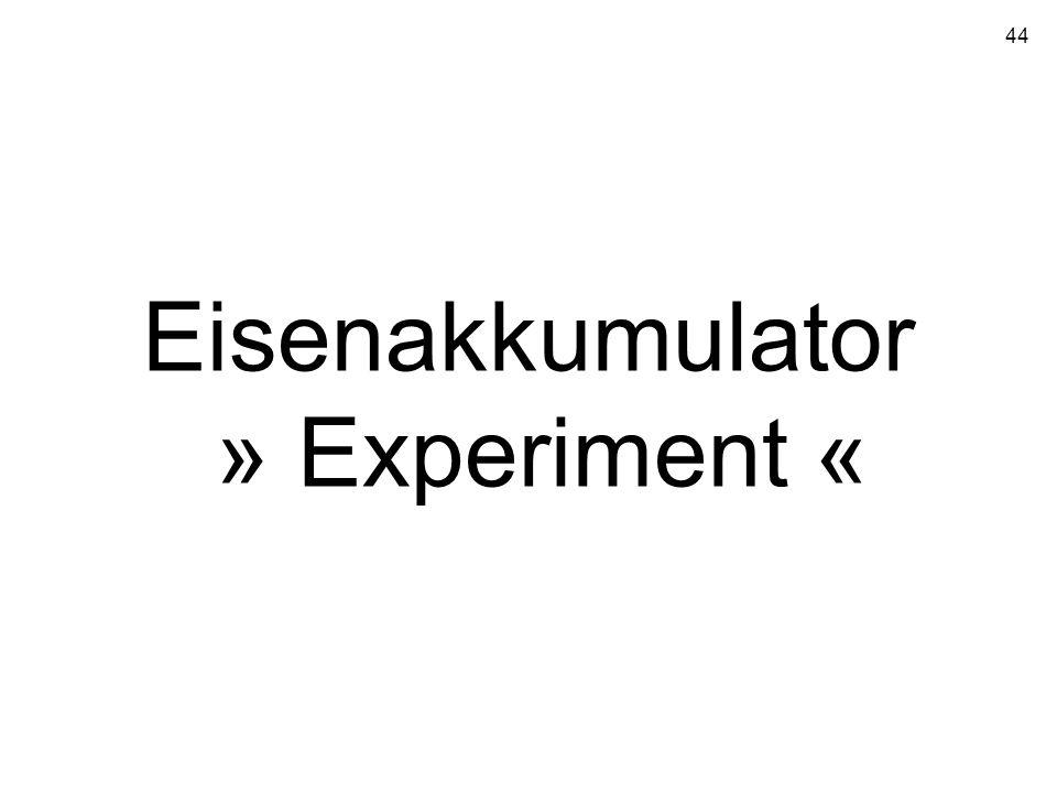 44 Eisenakkumulator » Experiment «