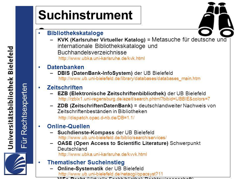 Für Rechtsexperten Suchinstrument e Bibliothekskataloge –KVK (Karlsruher Virtueller Katalog) = Metasuche für deutsche und internationale Bibliothekska