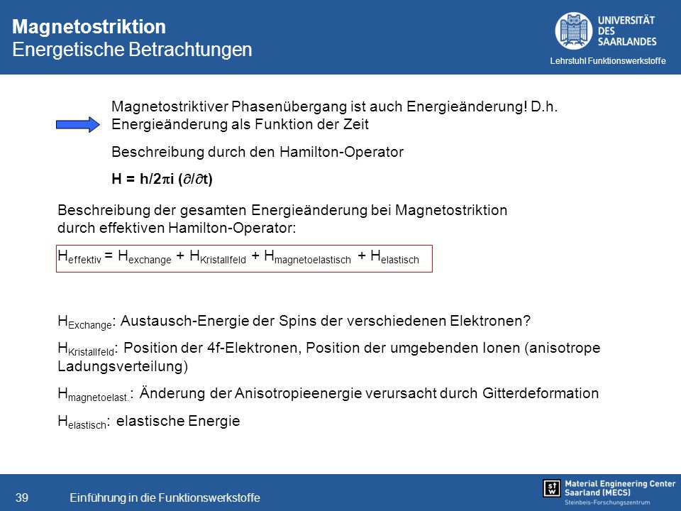 Einführung in die Funktionswerkstoffe39 Lehrstuhl Funktionswerkstoffe Magnetostriktion Energetische Betrachtungen Magnetostriktiver Phasenübergang ist