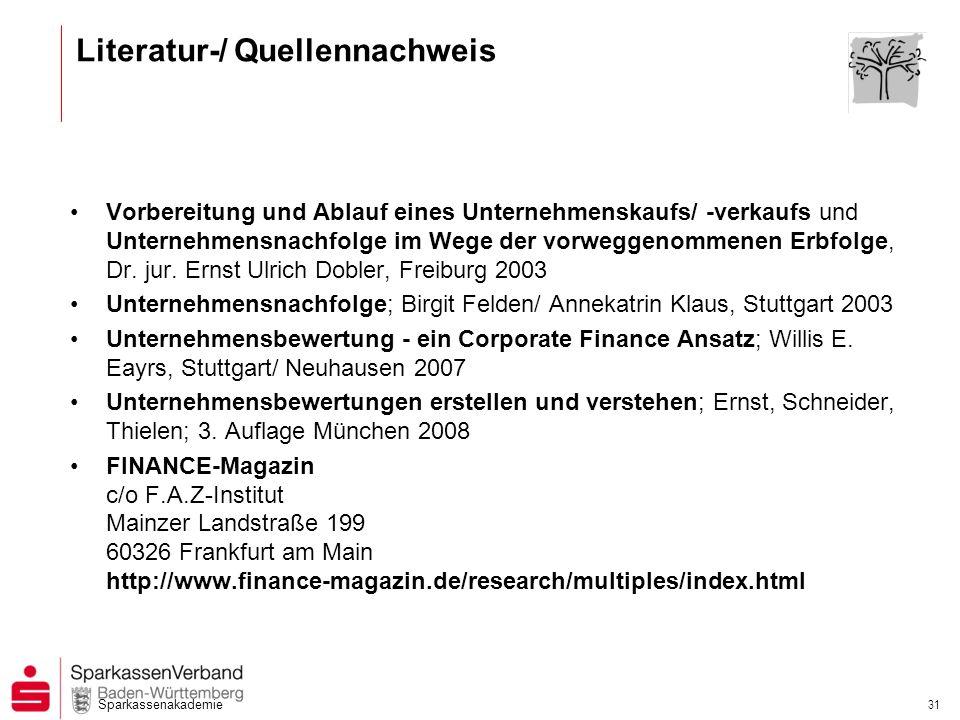 Sparkassenakademie 31 Literatur-/ Quellennachweis Vorbereitung und Ablauf eines Unternehmenskaufs/ -verkaufs und Unternehmensnachfolge im Wege der vor