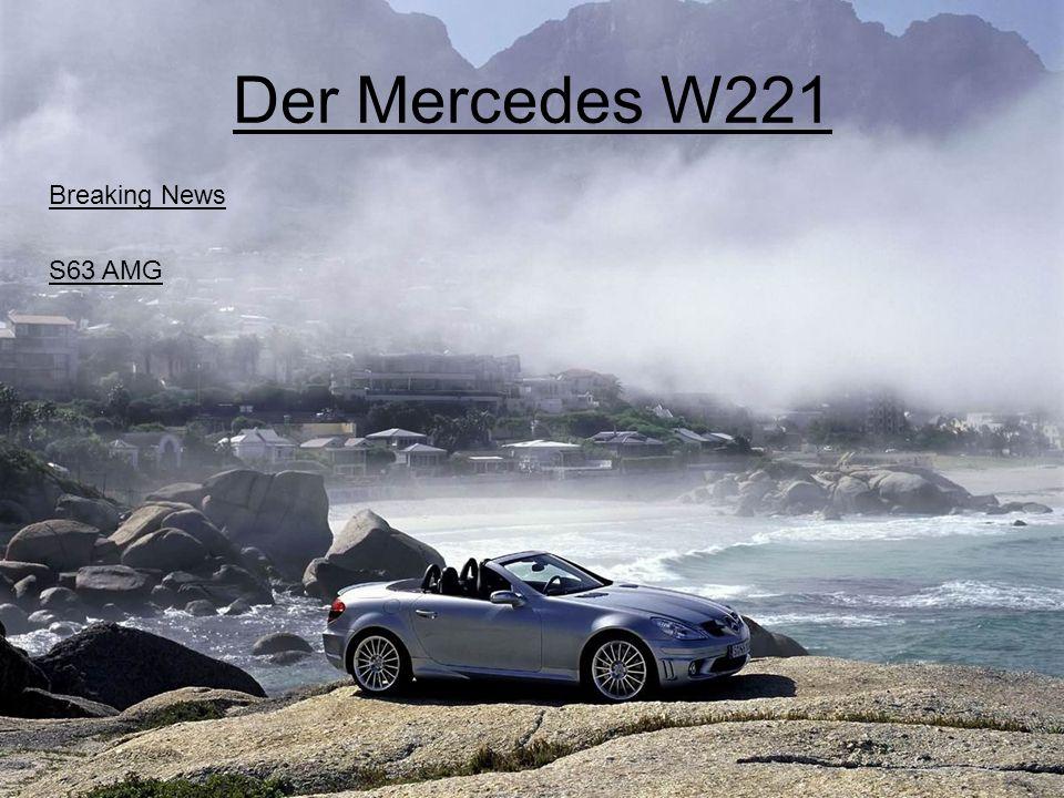 Der Mercedes W221 Breaking News S63 AMG