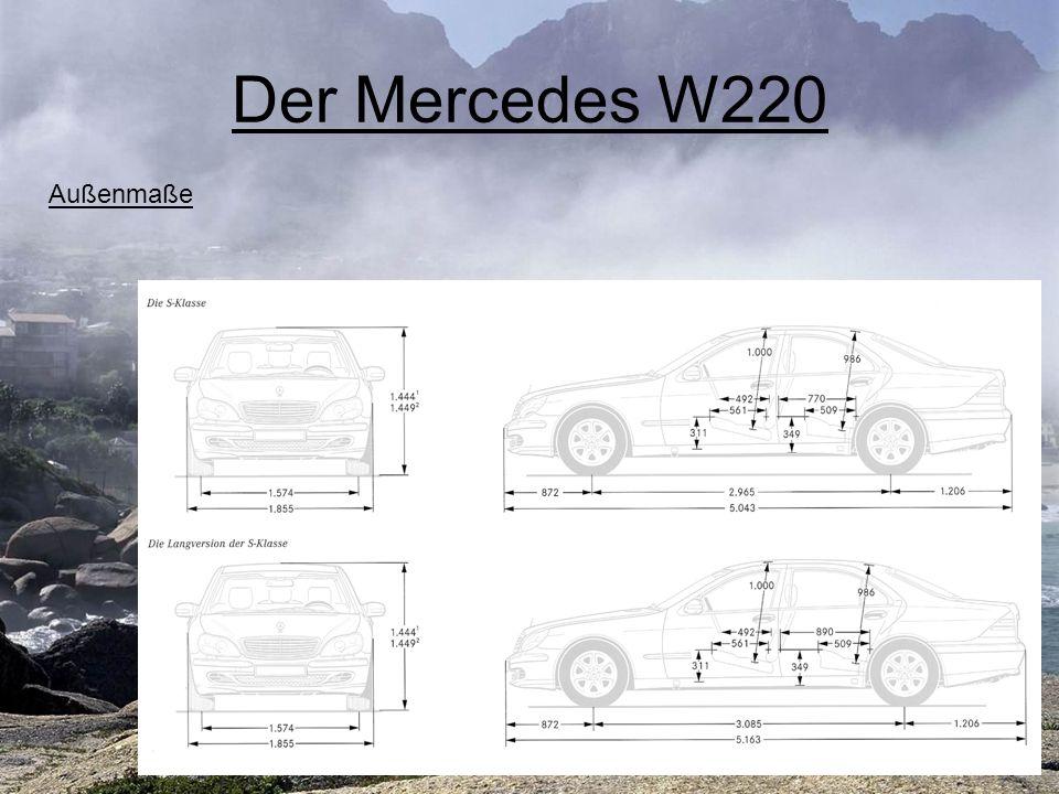 Der Mercedes W220 Außenmaße