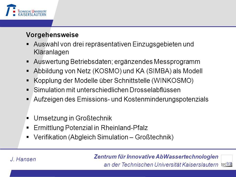 Zentrum für Innovative AbWassertechnologien an der Technischen Universität Kaiserslautern J. Hansen Vorgehensweise Auswahl von drei repräsentativen Ei