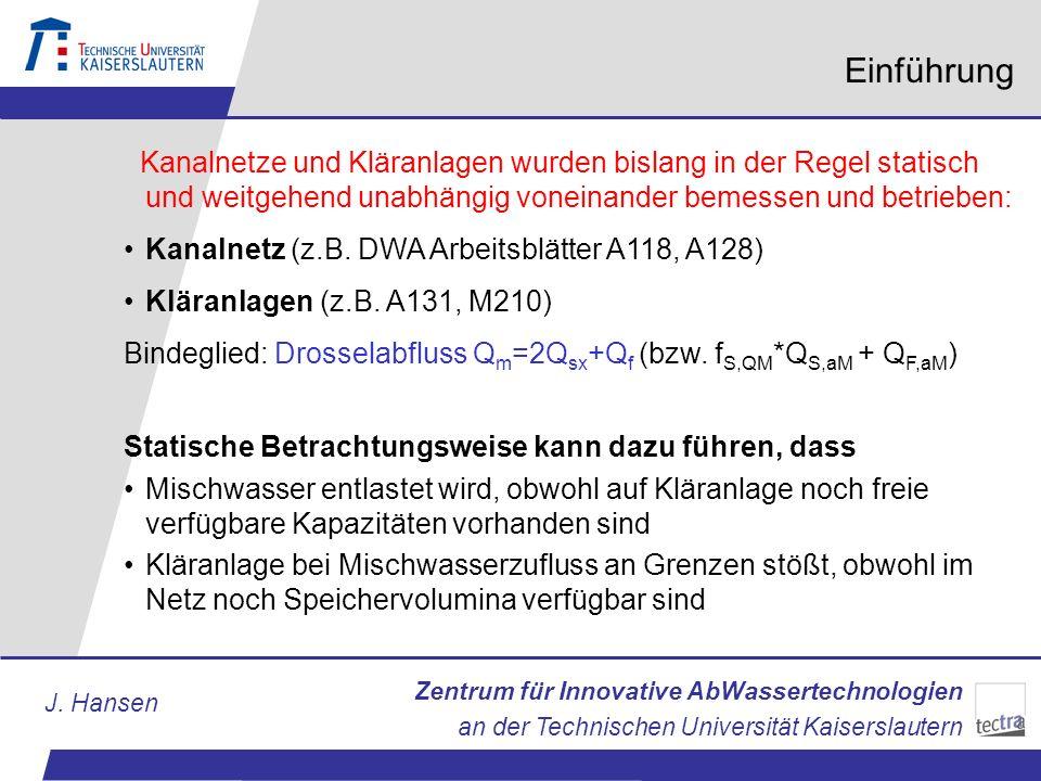 Zentrum für Innovative AbWassertechnologien an der Technischen Universität Kaiserslautern J. Hansen Einführung Kanalnetze und Kläranlagen wurden bisla