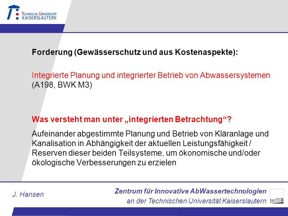 Zentrum für Innovative AbWassertechnologien an der Technischen Universität Kaiserslautern J. Hansen Forderung (Gewässerschutz und aus Kostenaspekte):