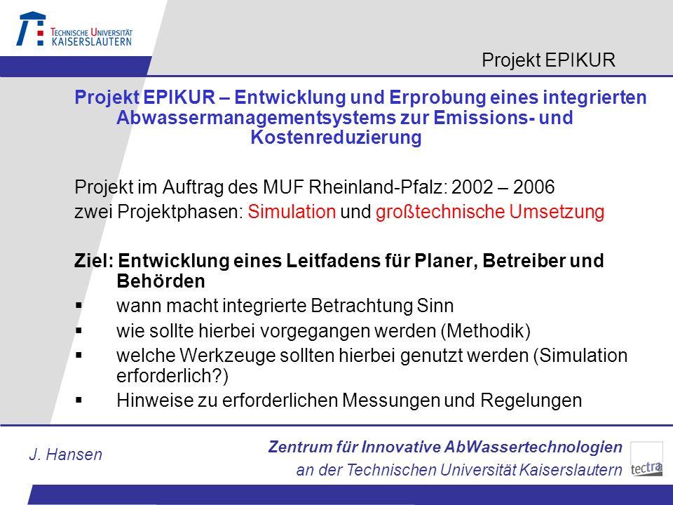 Zentrum für Innovative AbWassertechnologien an der Technischen Universität Kaiserslautern J. Hansen Projekt EPIKUR – Entwicklung und Erprobung eines i