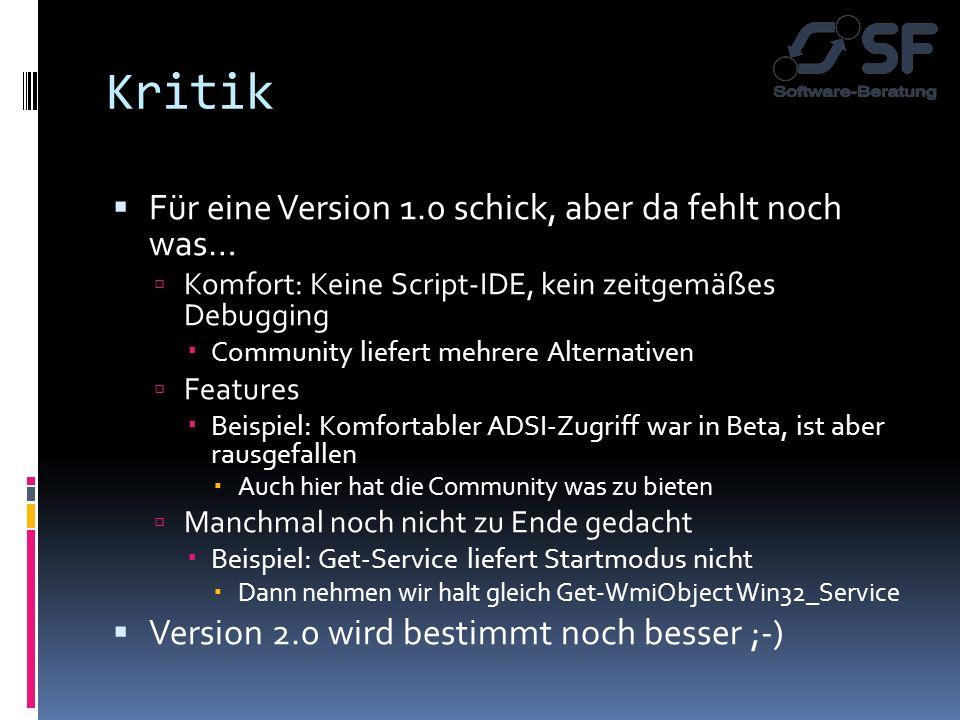 Kritik Für eine Version 1.0 schick, aber da fehlt noch was… Komfort: Keine Script-IDE, kein zeitgemäßes Debugging Community liefert mehrere Alternativ