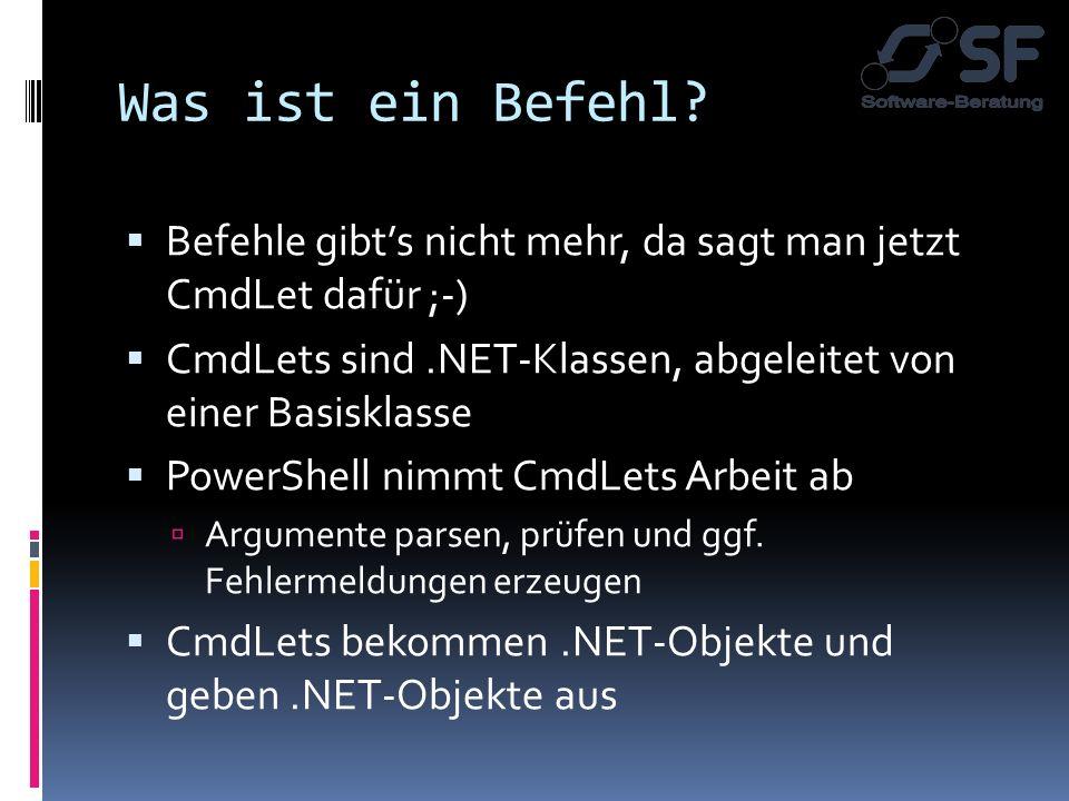 Einheitliche Befehlsstruktur CmdLets werden immer durch die Kombination Verb-Objekt aufgerufen Get-ChildItem,, Get-WmiObject, Format-Table, Out-Printer, Group-Object, Export-Csv, … Wenige Verben, viele Objekte Es gibt Aliase Get-ChildItem = gci = dir = ls Vordefinierte und selbst definierte Auch die Parametersyntax ist einheitlich Sie wird von der Shell geparst, nicht vom CmdLet!