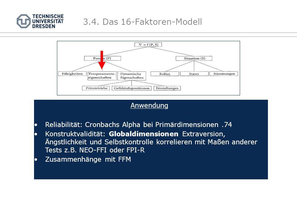 Anwendung Reliabilität: Cronbachs Alpha bei Primärdimensionen.74 Konstruktvalidität: Globaldimensionen Extraversion, Ängstlichkeit und Selbstkontrolle korrelieren mit Maßen anderer Tests z.B.