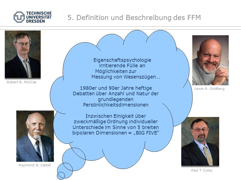 5.Definition und Beschreibung des FFM Lewis R. Goldberg Paul T Costa Raymond B.