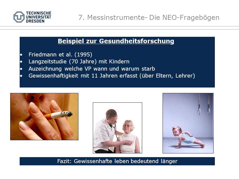 7.Messinstrumente- Die NEO-Fragebögen Beispiel zur Gesundheitsforschung Friedmann et al.